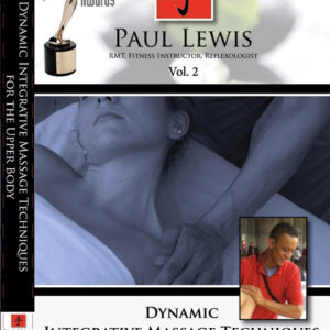 Paul Lewis Dynamic Integrative Massage Techniques for the Upper Body